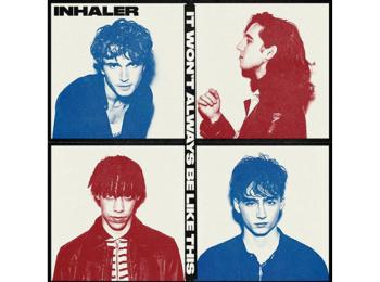注目の4人組バンドINHALERの新アルバム『It Won't Always Be Like This』【おすすめ音楽】