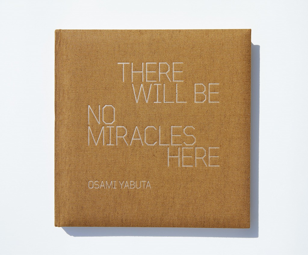 写真集「THERE WILL BE NO MIRACLES HERE」