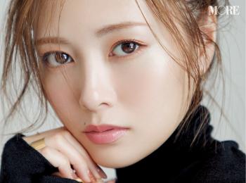 【白石麻衣さんスペシャルインタビュー】可愛いとキレイが両立♪ まいやんの美容のヒミツを公開