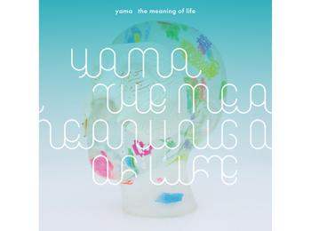 yama、『春を告げる』など収録の1stアルバム『the meaning of life』【おすすめ音楽】