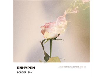 ENHYPENの日本デビューシングル『BORDER:儚い』に絶対注目!【おすすめ音楽】